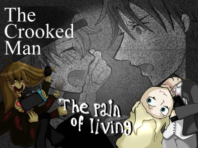 The Crooked Man – The pain of living